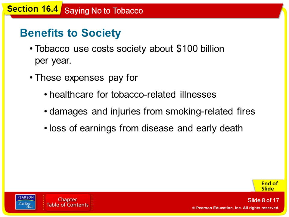 Benefits to Society Tobacco use costs society about $100 billion per year. These expenses pay for.