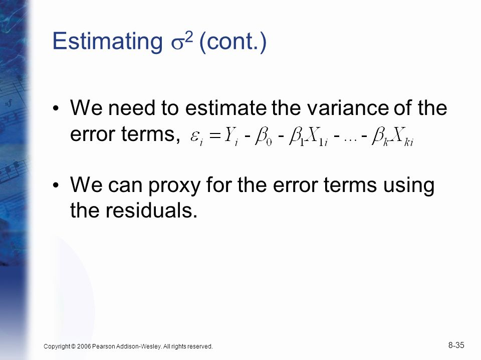 Estimating s2 (cont.) We need to estimate the variance of the error terms, We can proxy for the error terms using the residuals.