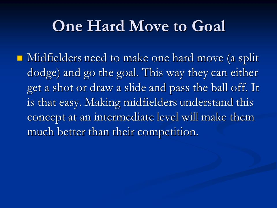 One Hard Move to Goal