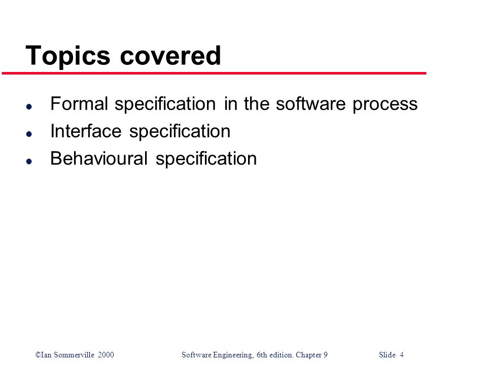 Topics covered Formal specification in the software process
