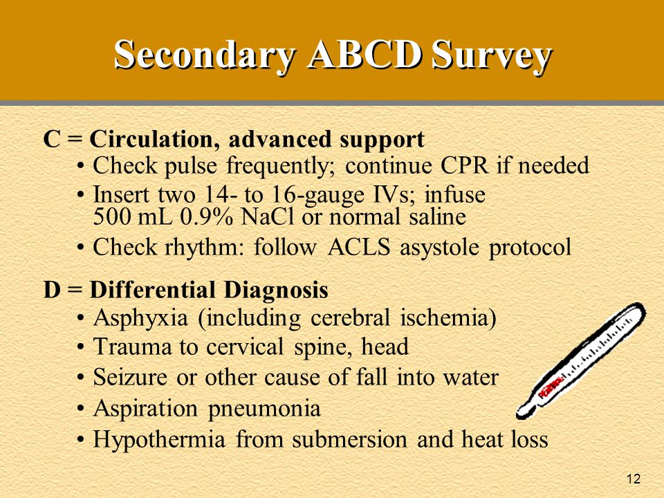 Secondary ABCD Survey C = Circulation, advanced support