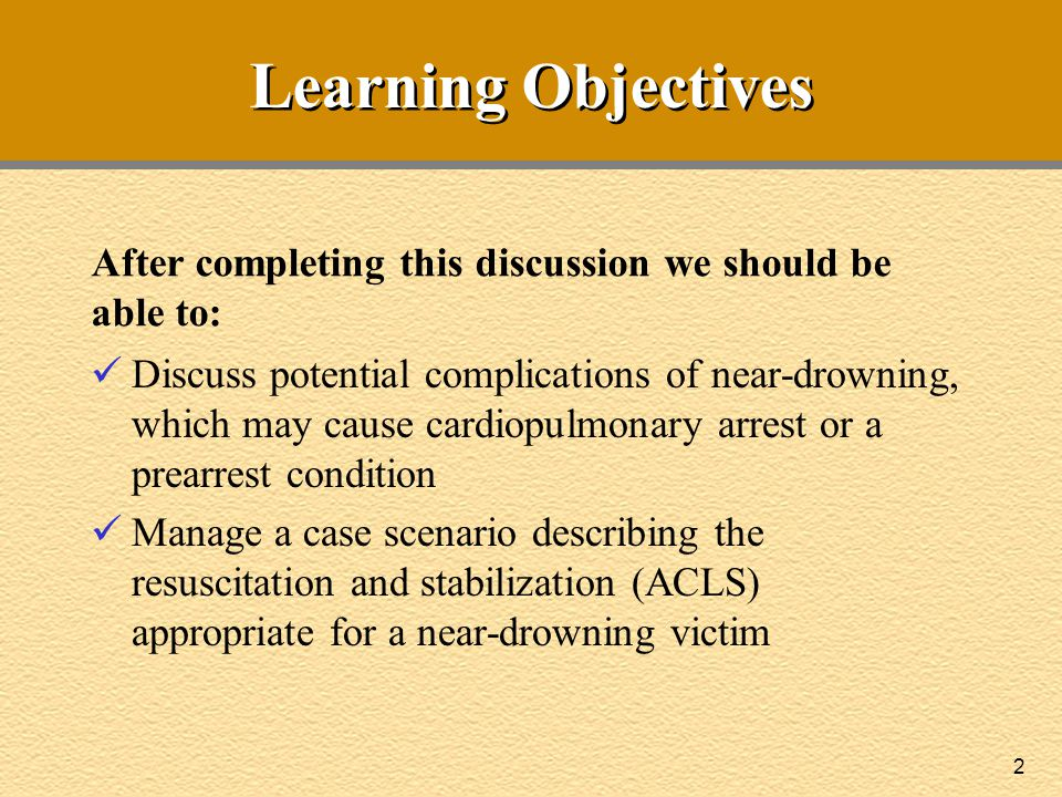 Learning Objectives After completing this discussion we should be able to: