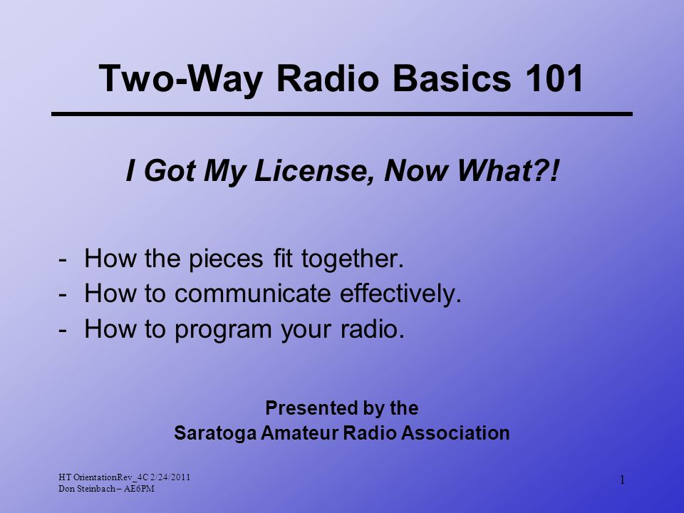I Got My License, Now What ! Saratoga Amateur Radio Association