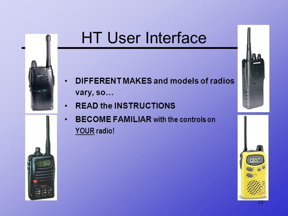 HT User Interface DIFFERENT MAKES and models of radios vary, so…
