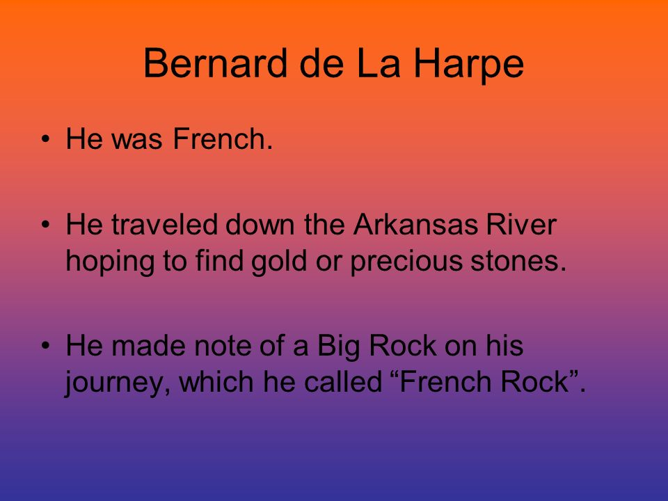Bernard de La Harpe He was French.