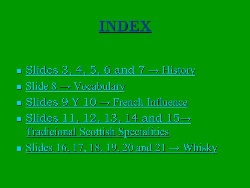 INDEX Slides 3, 4, 5, 6 and 7 → History Slide 8 → Vocabulary