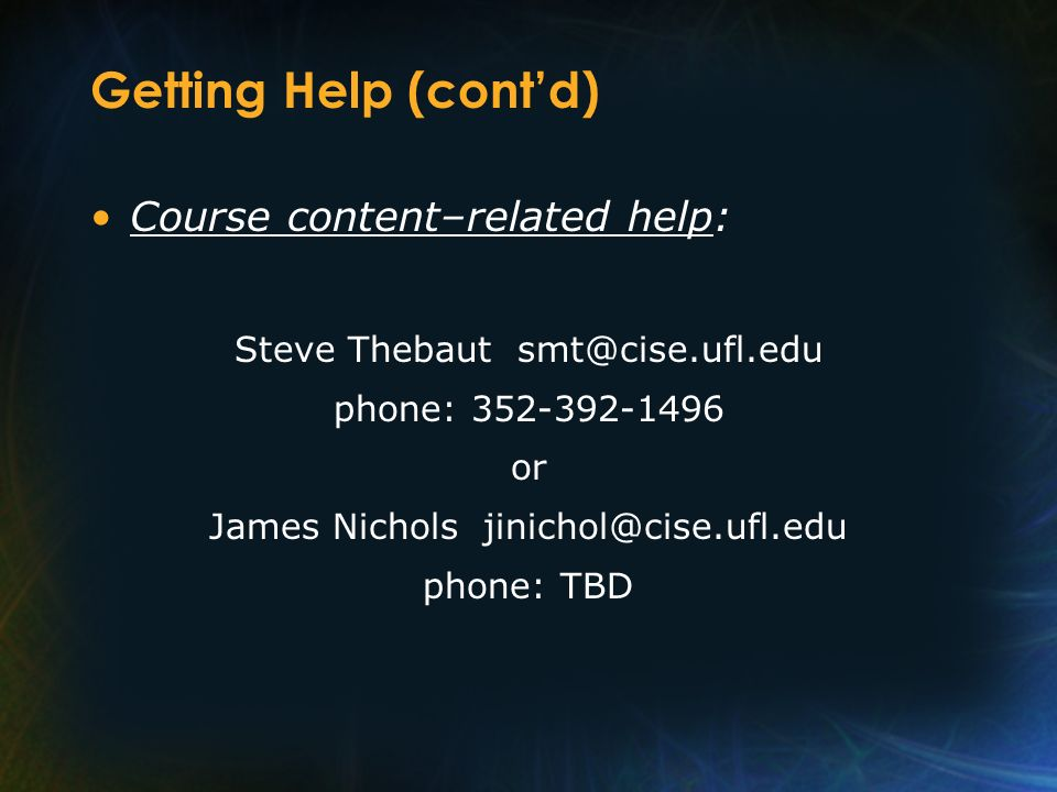 Getting Help (cont'd) Course content–related help: