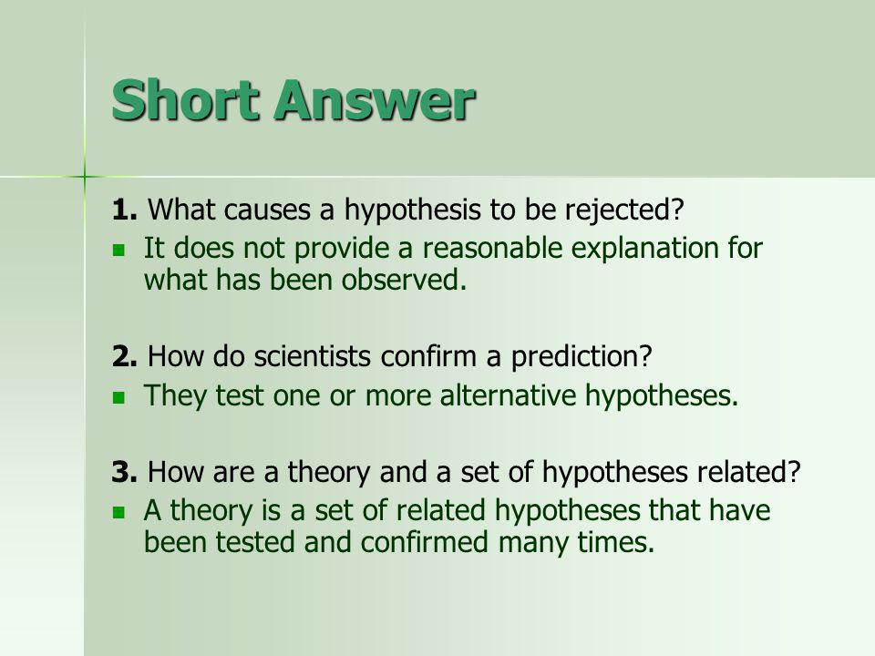 Short Answer 1. What causes a hypothesis to be rejected