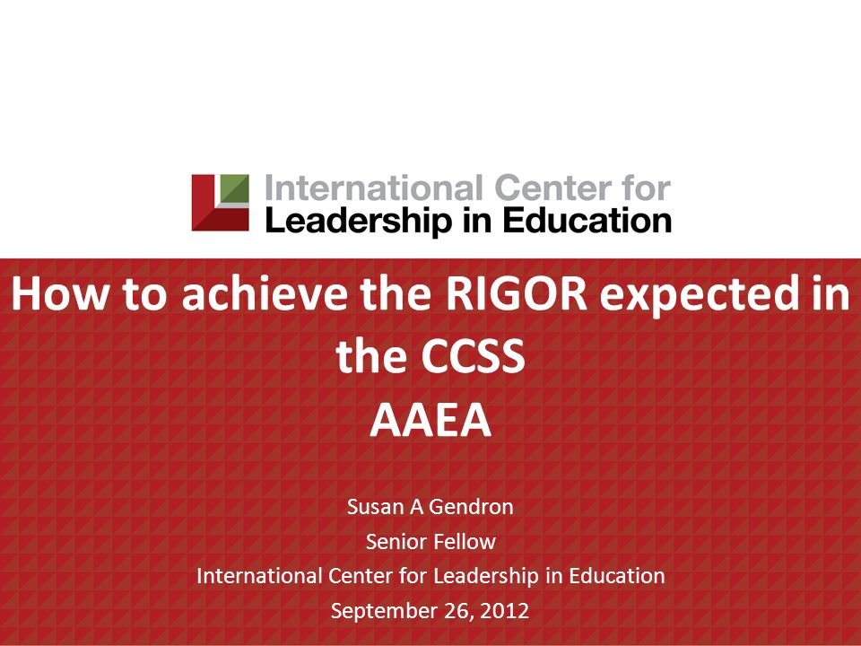 How to achieve the RIGOR expected in the CCSS AAEA
