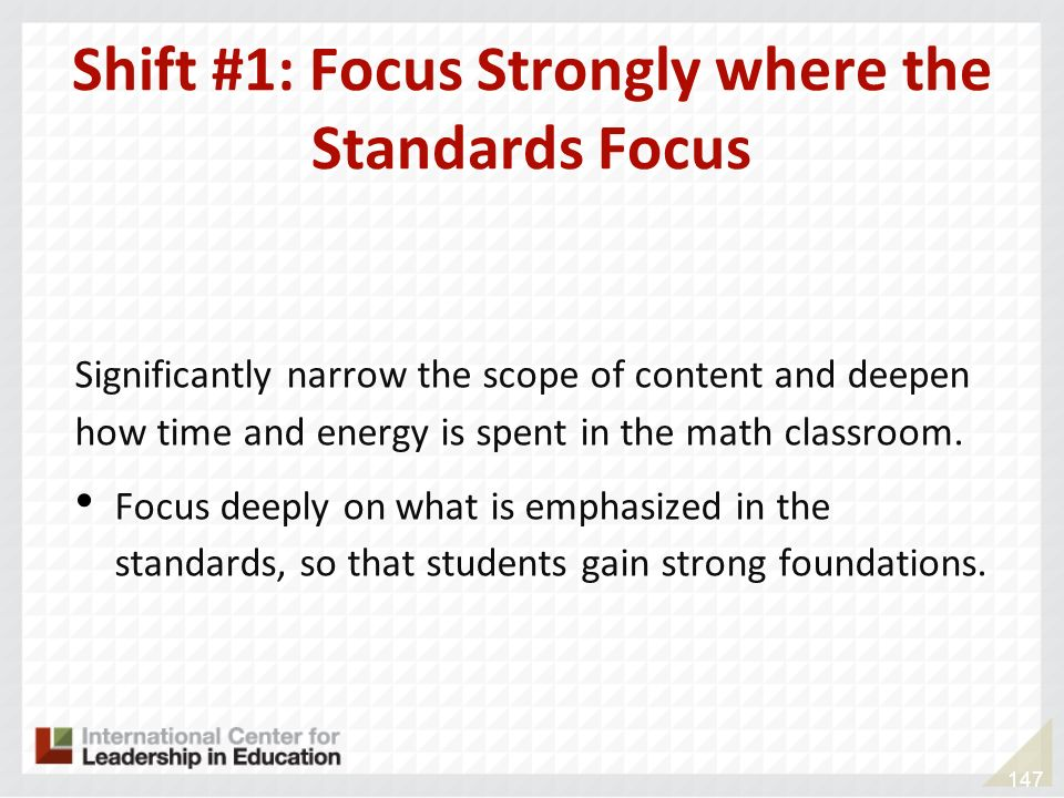 Shift #1: Focus Strongly where the Standards Focus