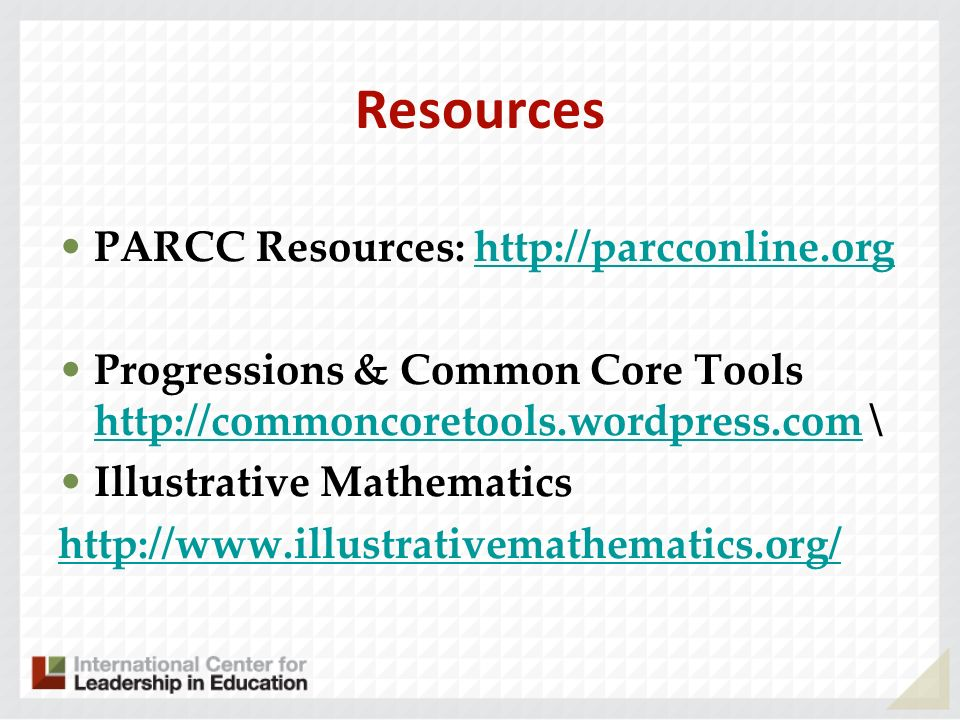 Resources PARCC Resources: http://parcconline.org