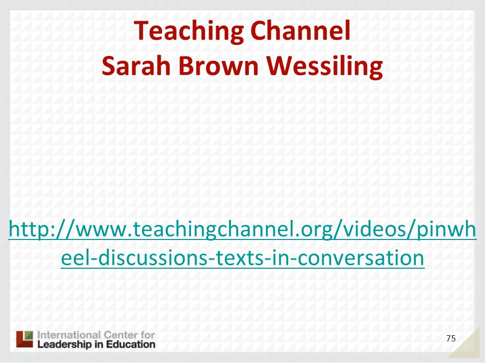 Teaching Channel Sarah Brown Wessiling http://www. teachingchannel