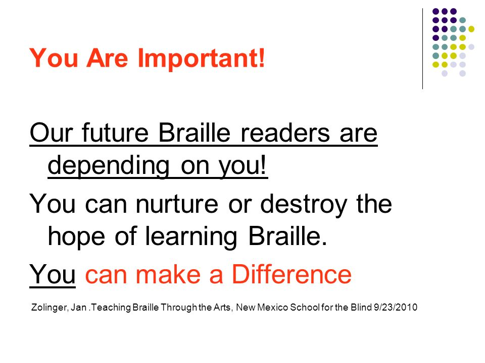 Our future Braille readers are depending on you!