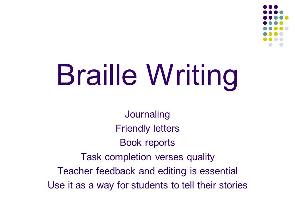 Braille Writing Journaling Friendly letters Book reports