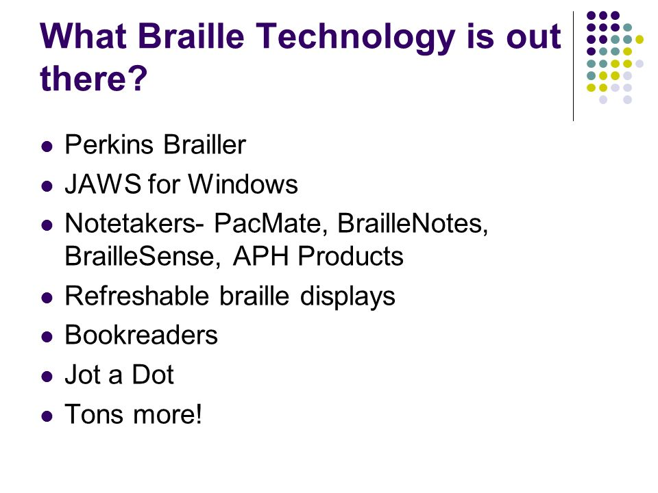 What Braille Technology is out there