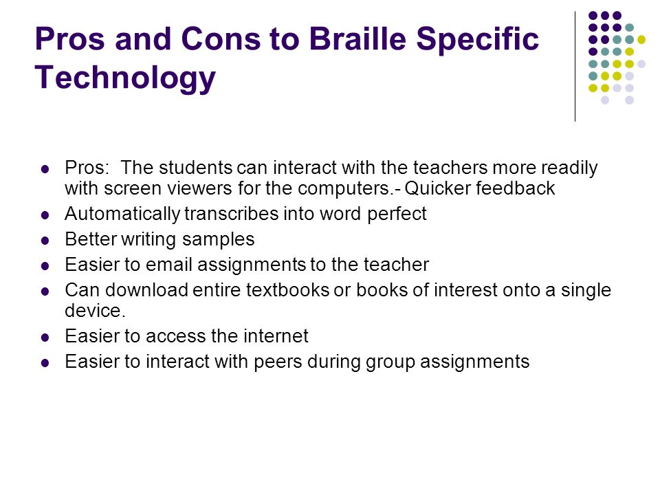 Pros and Cons to Braille Specific Technology