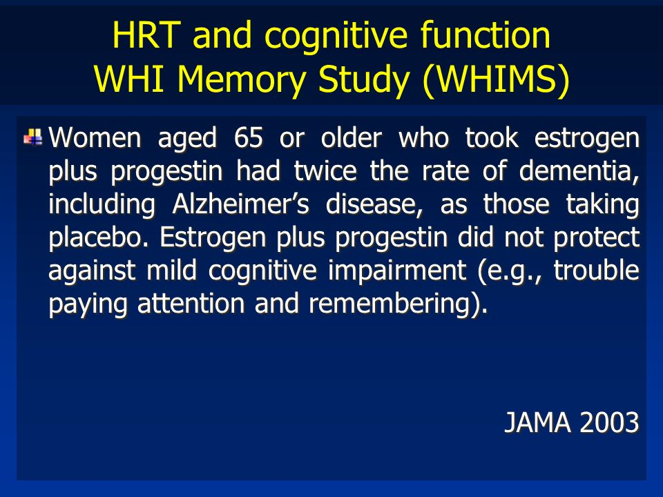 HRT and cognitive function WHI Memory Study (WHIMS)