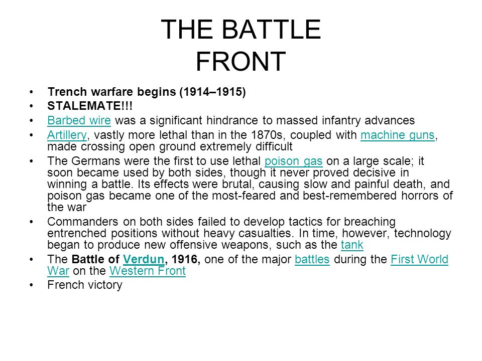 THE BATTLE FRONT Trench warfare begins (1914–1915) STALEMATE!!!