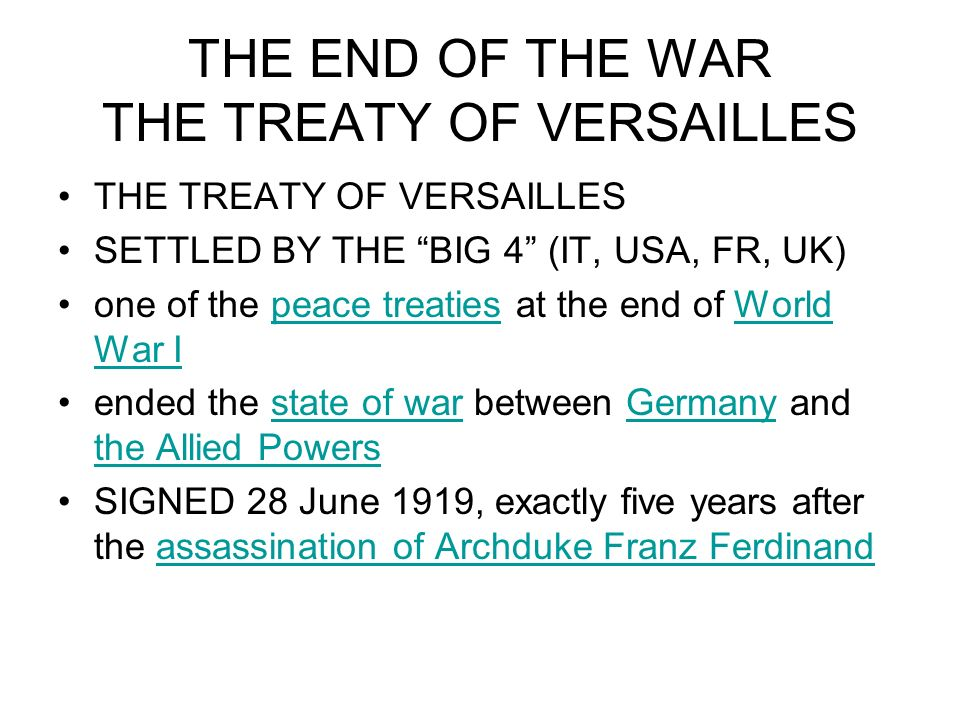 THE END OF THE WAR THE TREATY OF VERSAILLES