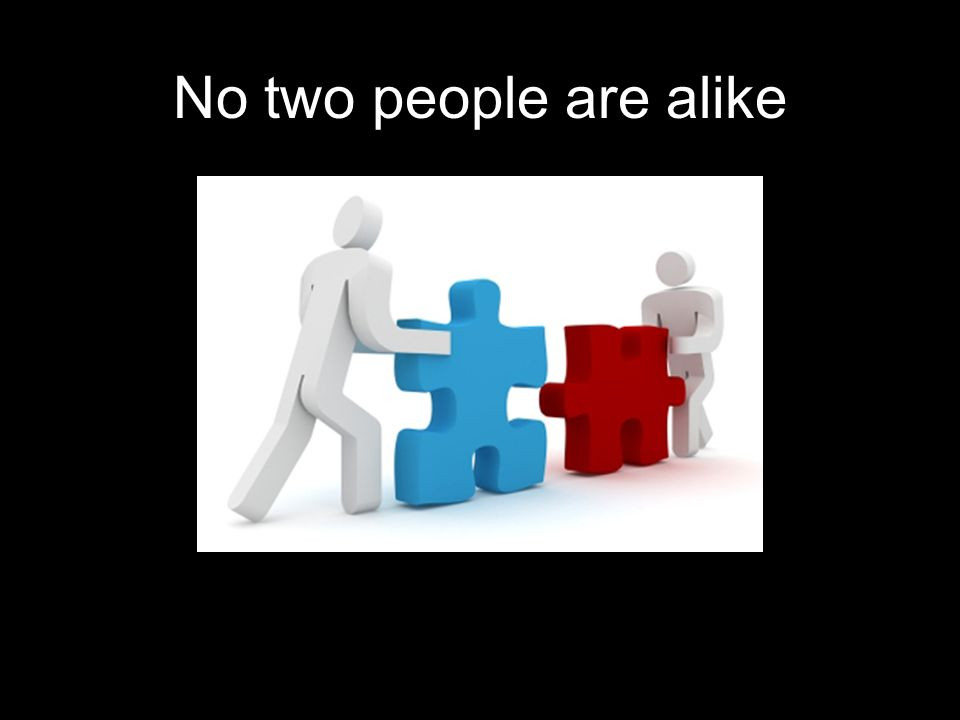 No two people are alike