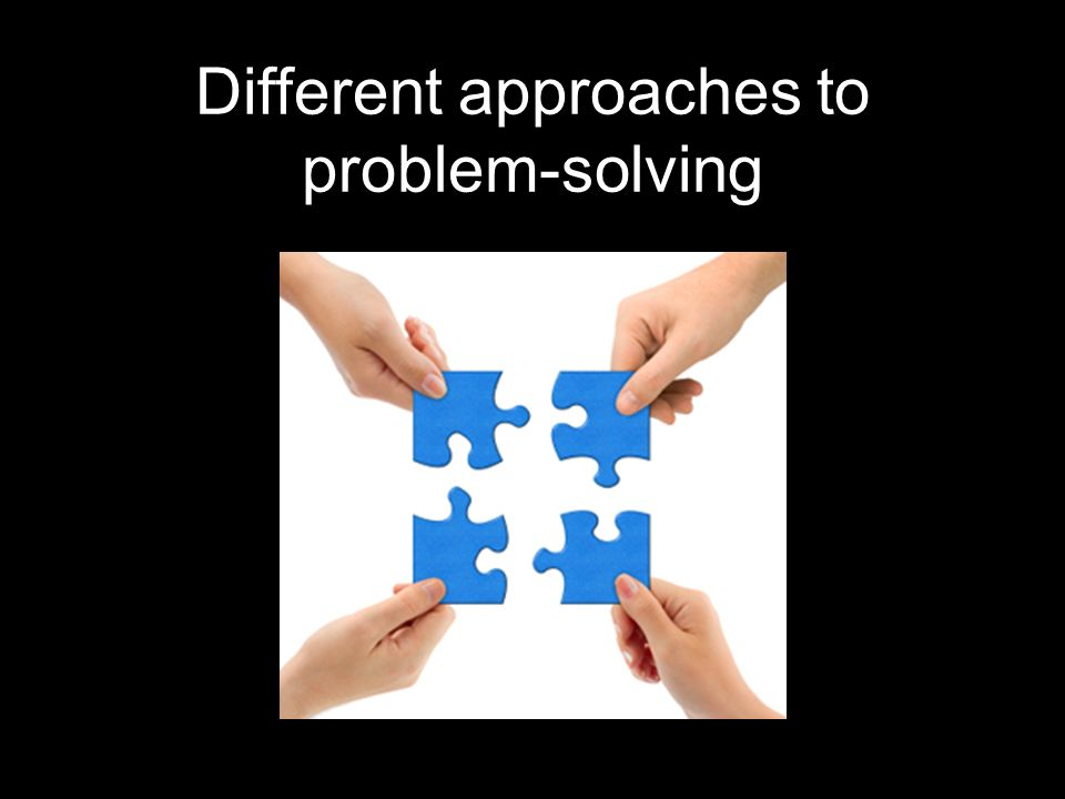 Different approaches to problem-solving