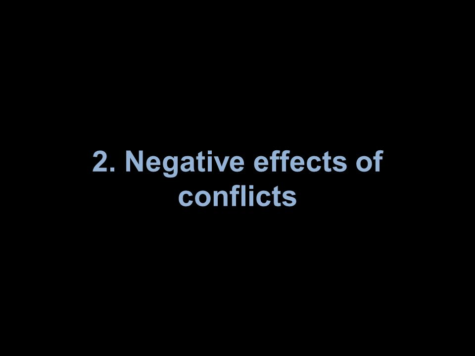 2. Negative effects of conflicts