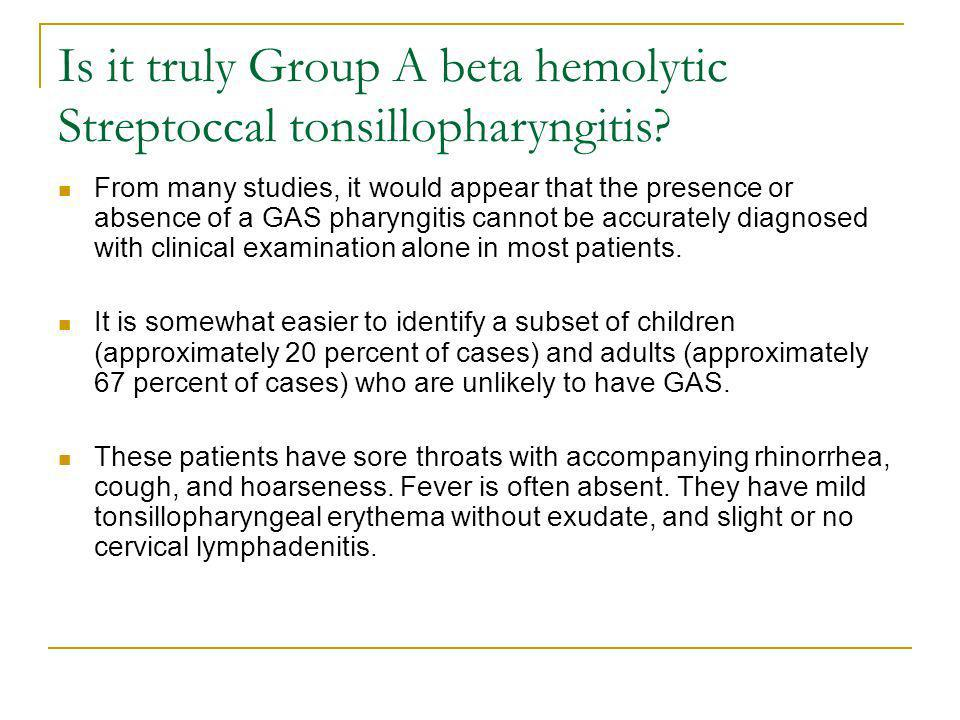 Is it truly Group A beta hemolytic Streptoccal tonsillopharyngitis