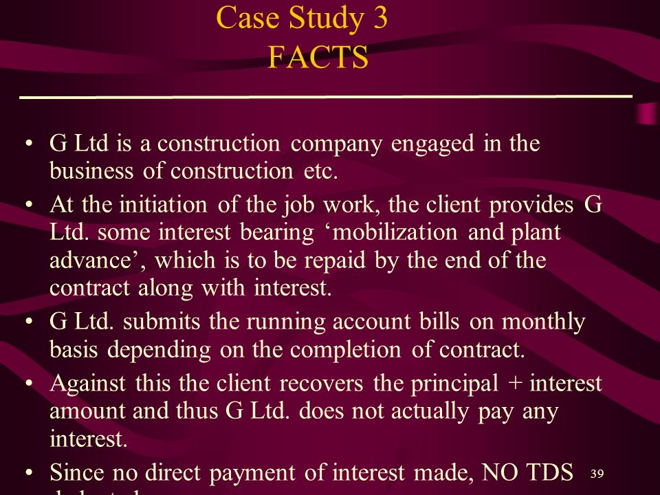 Case Study 3 FACTS G Ltd is a construction company engaged in the business of construction etc.