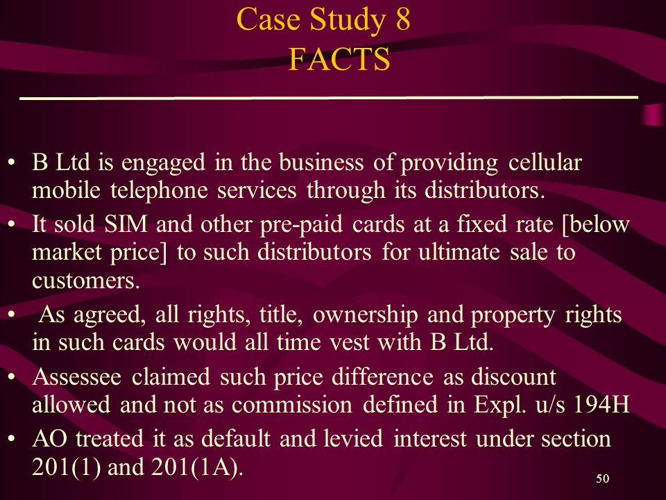 Case Study 8 FACTS B Ltd is engaged in the business of providing cellular mobile telephone services through its distributors.