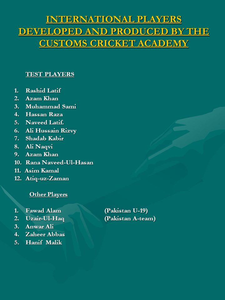 INTERNATIONAL PLAYERS DEVELOPED AND PRODUCED BY THE CUSTOMS CRICKET ACADEMY