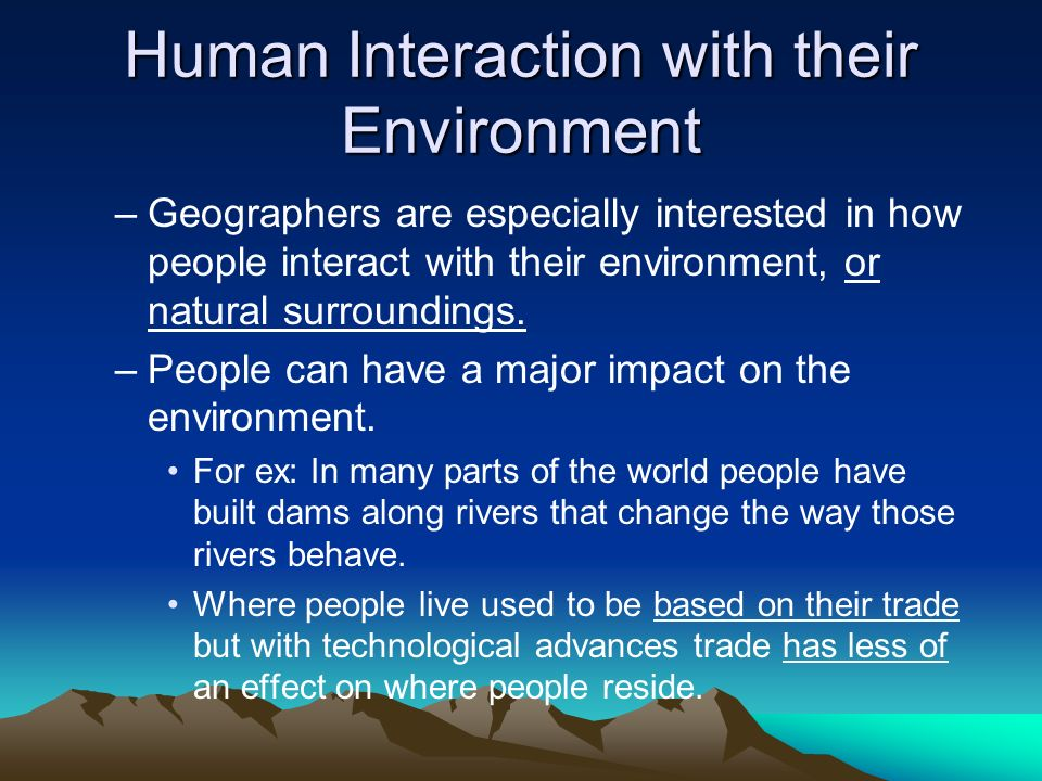 Human Interaction with their Environment