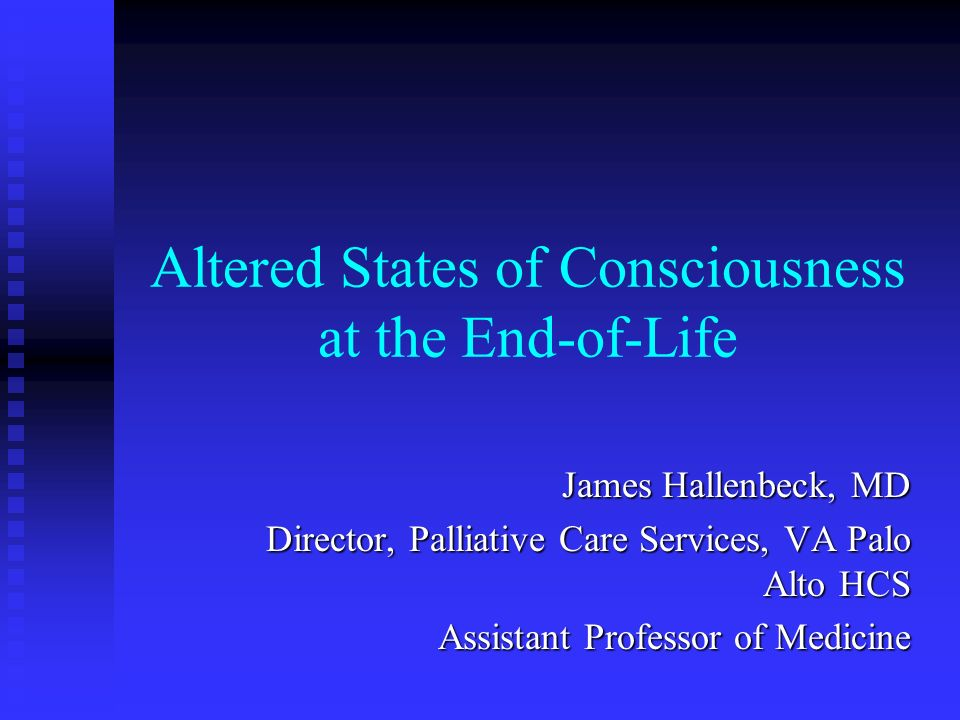 Altered States of Consciousness at the End-of-Life