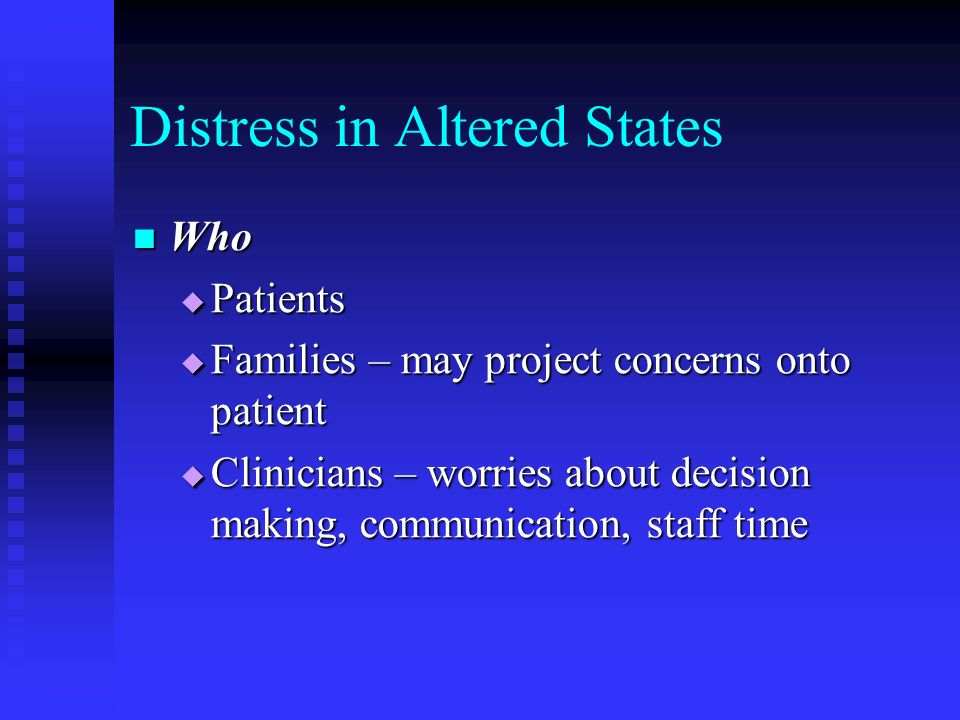 Distress in Altered States