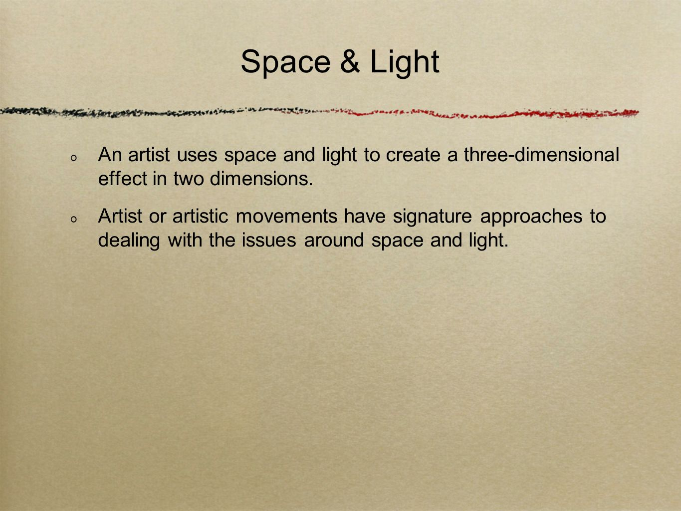 Space & Light An artist uses space and light to create a three-dimensional effect in two dimensions.