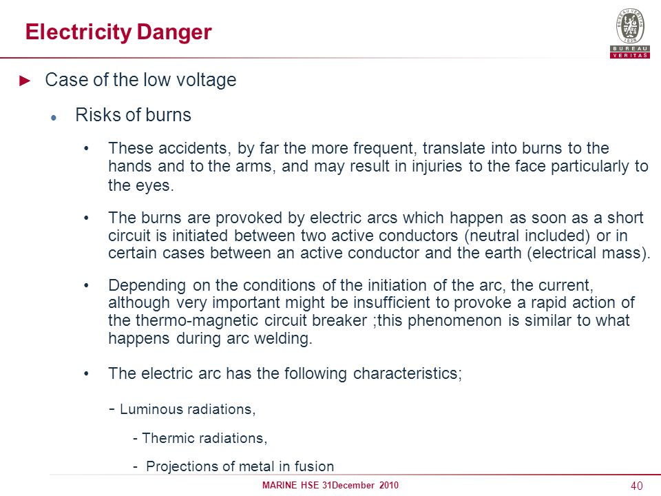 Electricity Danger Case of the low voltage Risks of burns