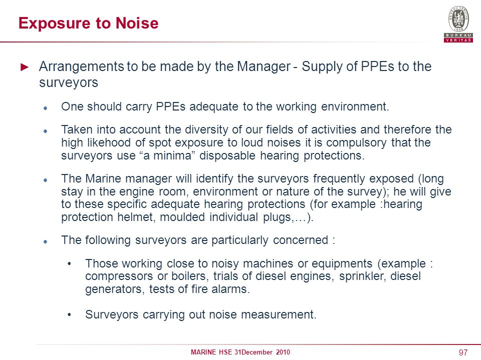 Exposure to Noise Arrangements to be made by the Manager - Supply of PPEs to the surveyors.