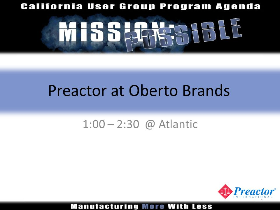 Preactor at Oberto Brands