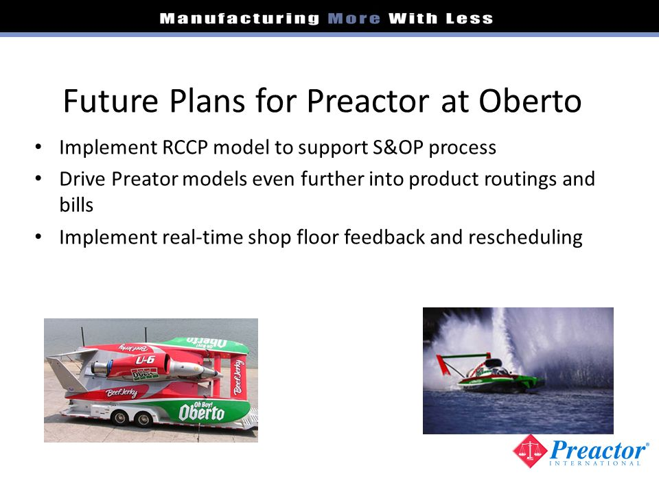 Future Plans for Preactor at Oberto