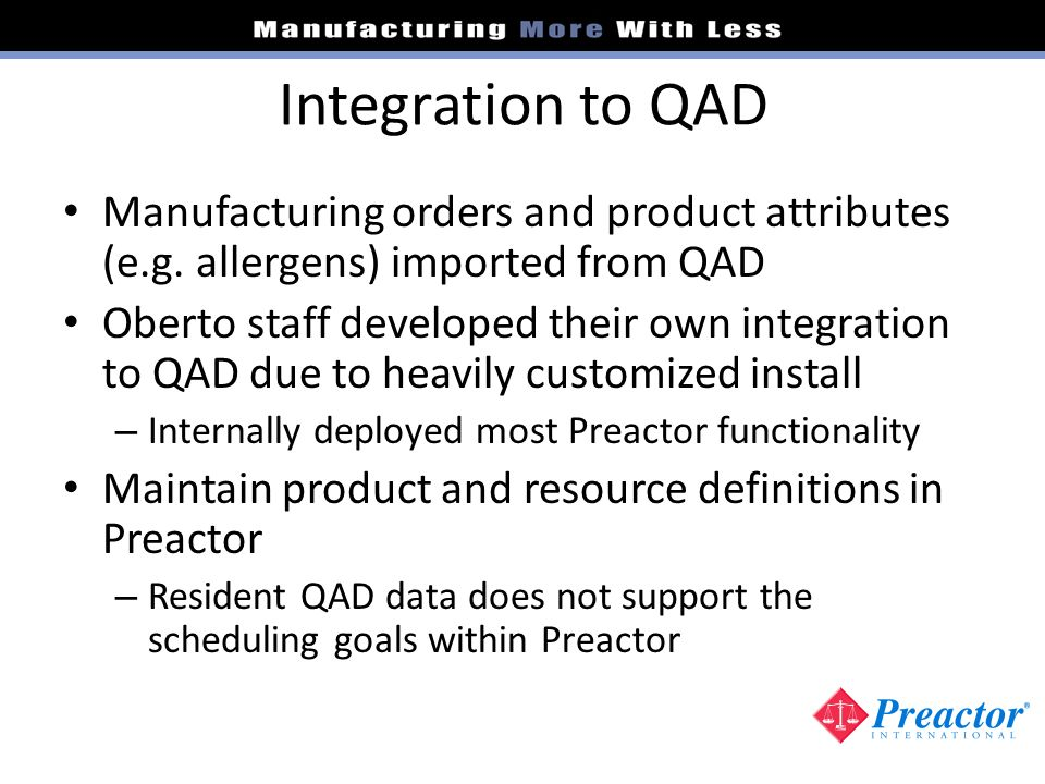 Integration to QAD Manufacturing orders and product attributes (e.g. allergens) imported from QAD.