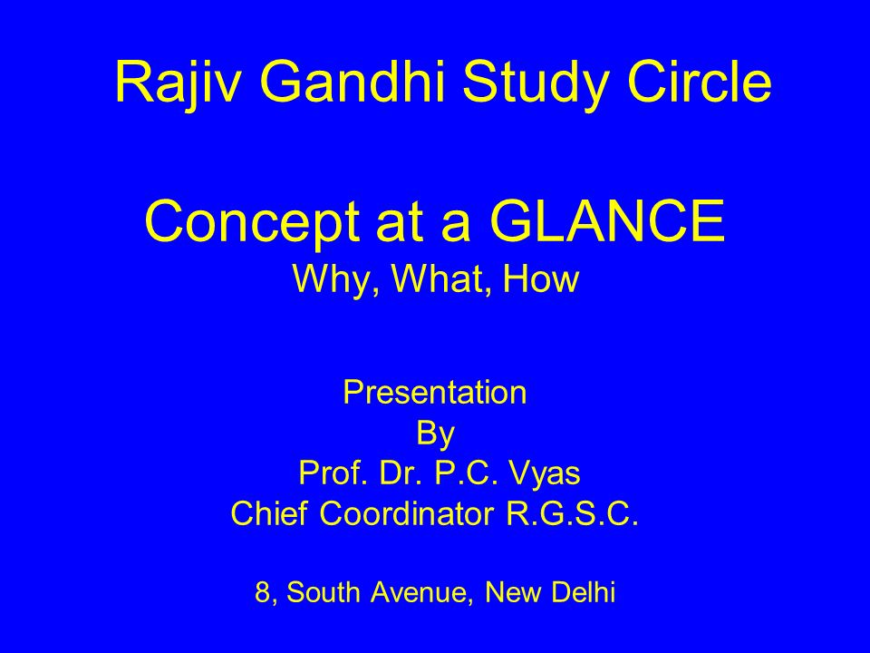 Rajiv Gandhi Study Circle Concept at a GLANCE Why, What, How Presentation By Prof.