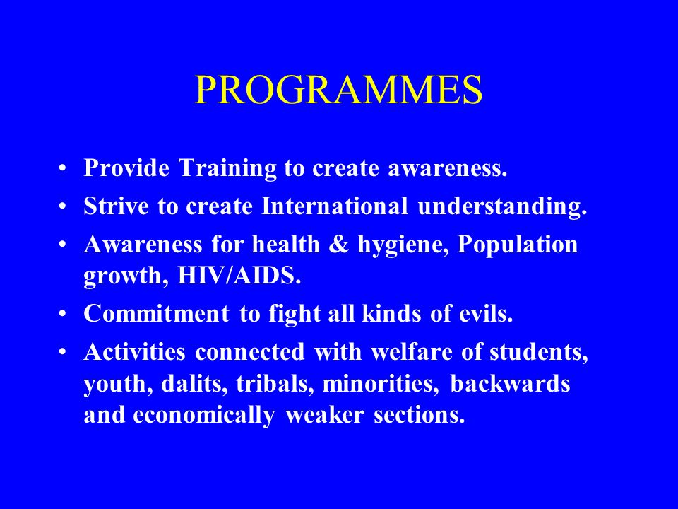 PROGRAMMES Provide Training to create awareness.