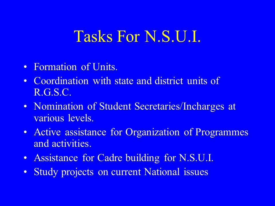 Tasks For N.S.U.I. Formation of Units.