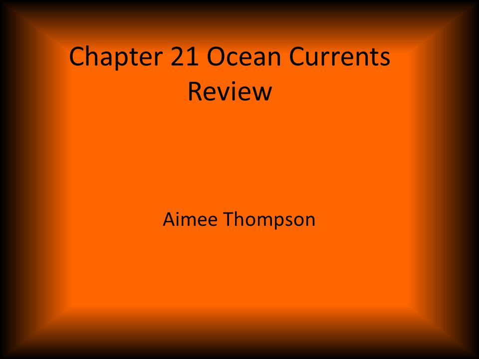 Chapter 21 Ocean Currents Review