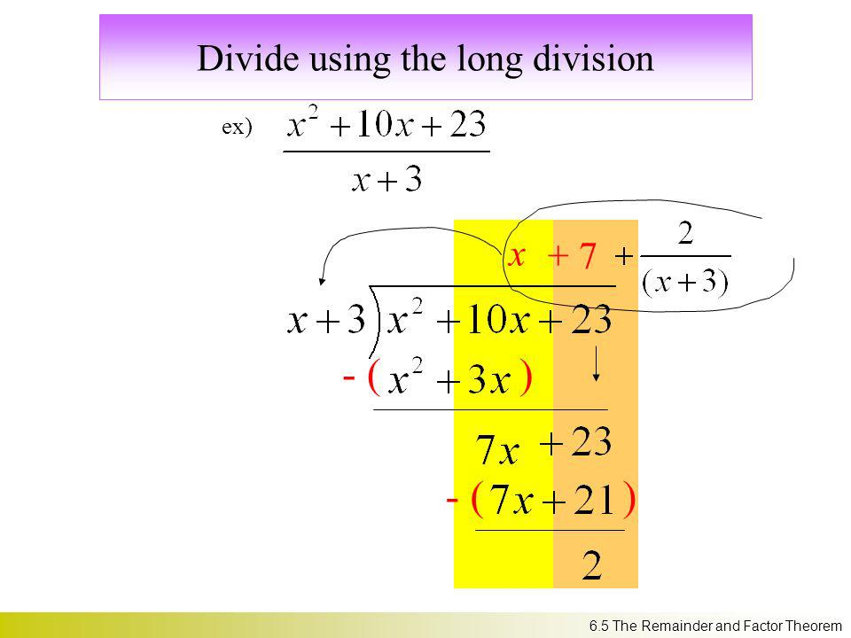 Divide using the long division