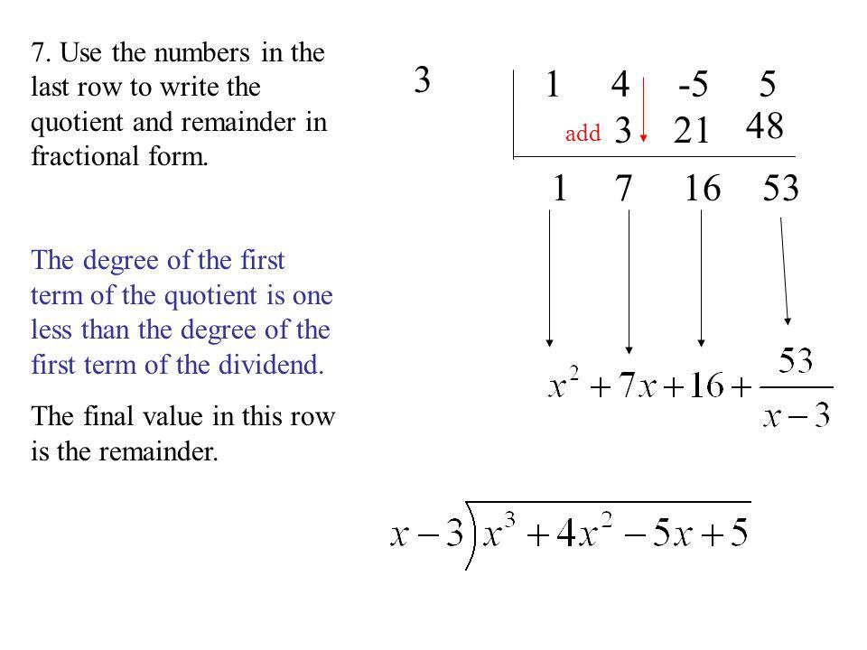 7. Use the numbers in the last row to write the quotient and remainder in fractional form.