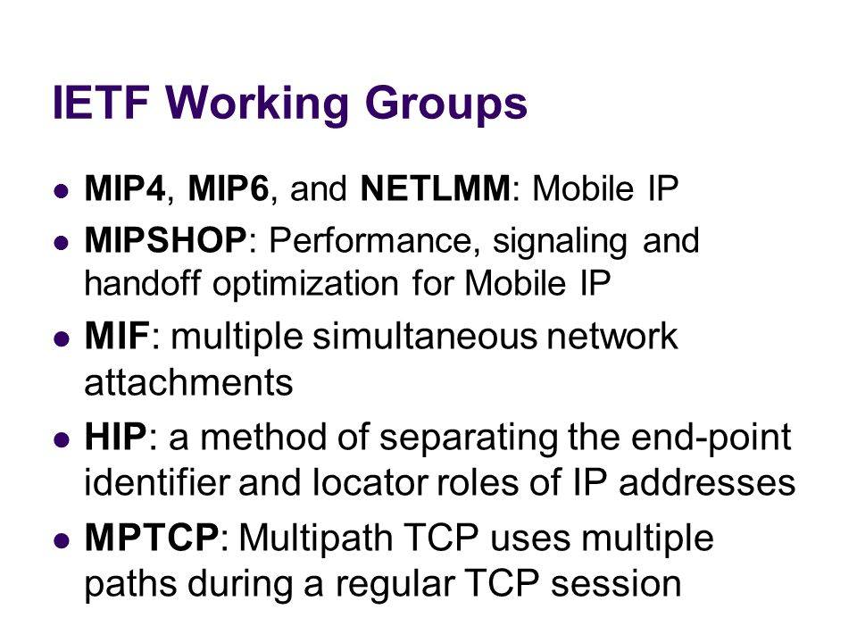 IETF Working Groups MIF: multiple simultaneous network attachments