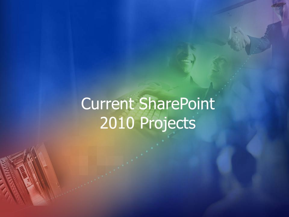Current SharePoint 2010 Projects