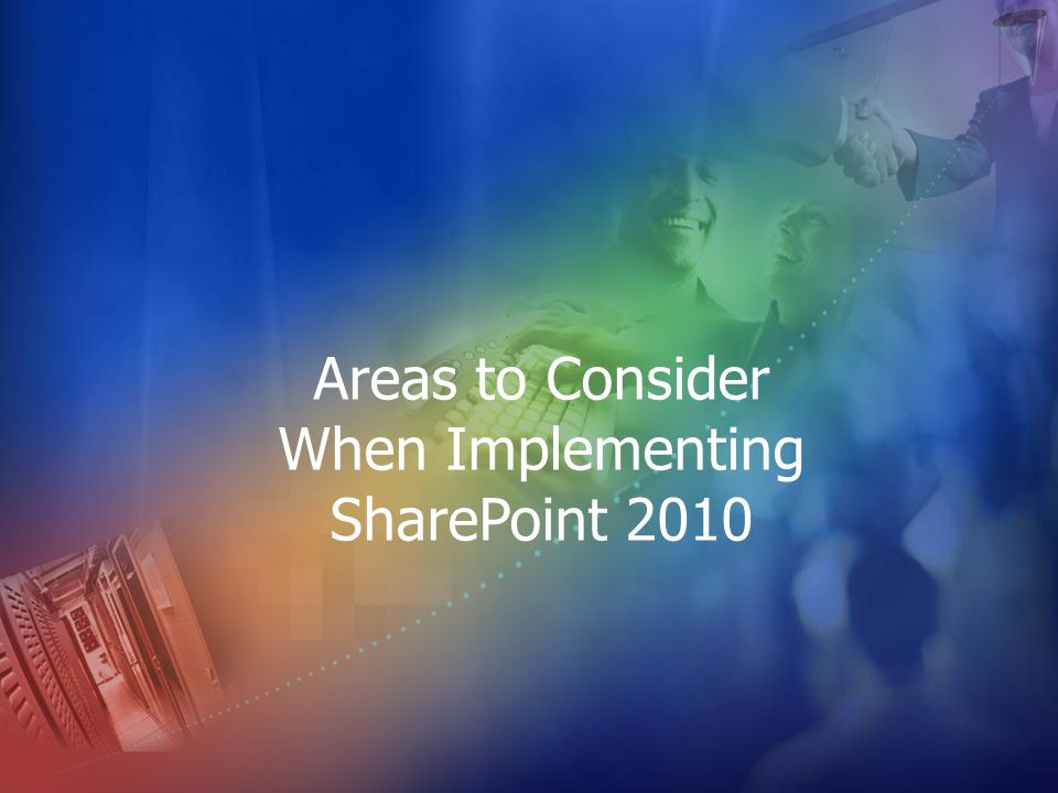 When Implementing SharePoint 2010