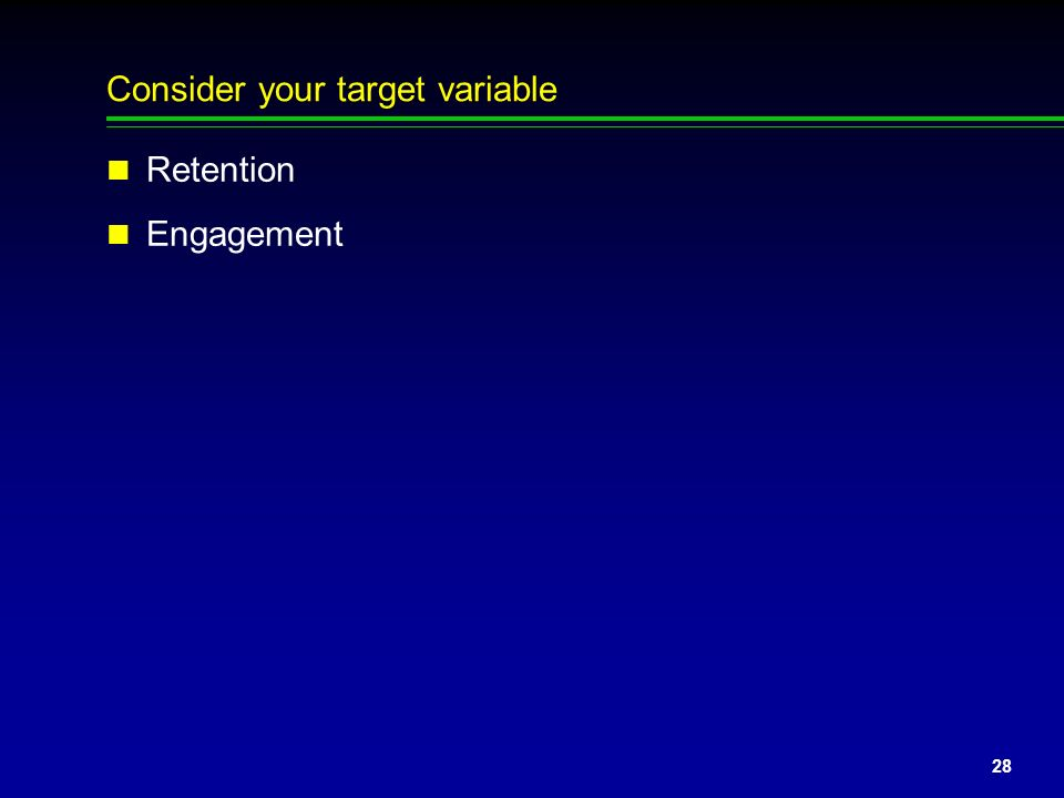 Consider your target variable