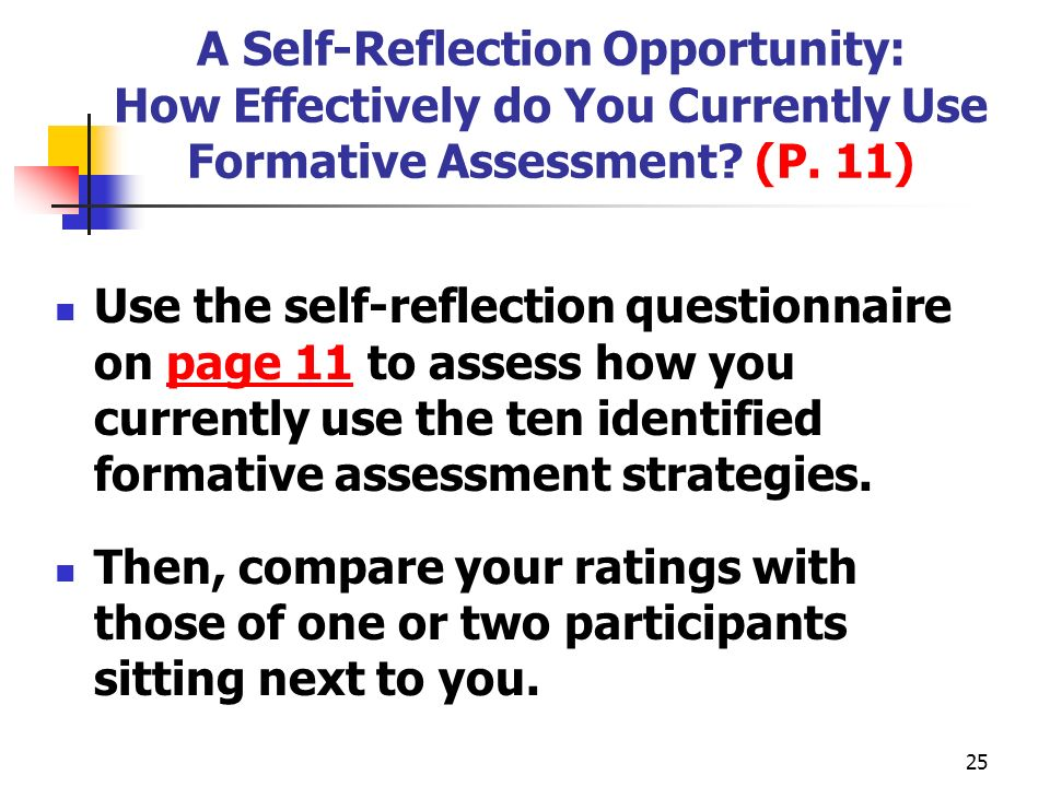 A Self-Reflection Opportunity: How Effectively do You Currently Use Formative Assessment (P. 11)
